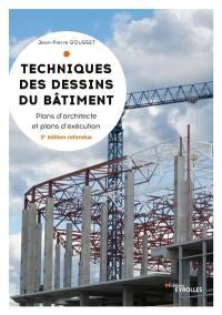Techniques des dessins du bâtiment, Plans d'architecte et plans d'exécution