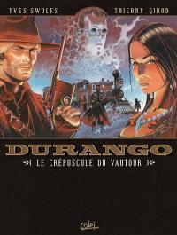 Durango. Volume 16, Le crépuscule du vautour