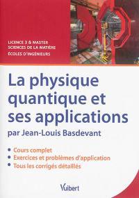 La physique quantique et ses applications