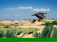 Les milieux naturels se rebellent