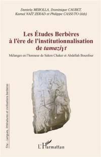 Les études berbères à l'ère de l'institutionnalisation de tamaziyt
