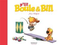 P'tit Boule & Bill. Volume 6, Au cirque