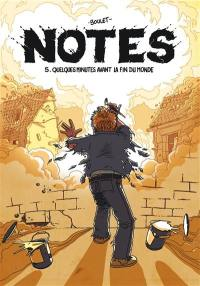 Notes. Vol. 5. Quelques minutes avant la fin du monde : saison 5 juillet 2008-juillet 2009