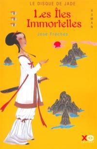 Le disque de jade. Volume 3, Les îles immortelles