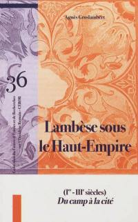Lambèse sous le Haut-Empire : Ier-IIIe siècles : du camp à la cité