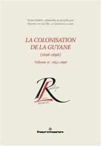 La colonisation de la Guyane (1626-1696). Volume 2, 1653-1696