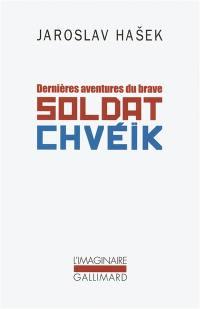 Dernières aventures du brave soldat Chvéïk