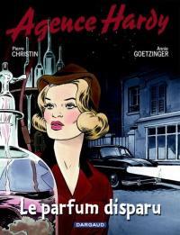 Agence Hardy. Volume 1, Le parfum disparu