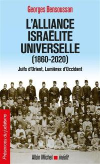 L'Alliance israélite universelle (1860-2020)