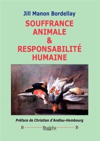 Souffrance animale & responsabilité humaine