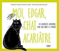 Moi, Edgar, chat acariâtre. Volume 2, Les nouvelles aventures d'un chat drôle et cynique