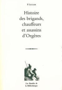 Histoire des brigands, chauffeurs et assassins d'Orgères