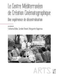 Le Centre méditerranéen de création cinématographique : une expérience de la décentralisation