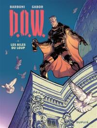 DOW. Volume 1, Les ailes du loup