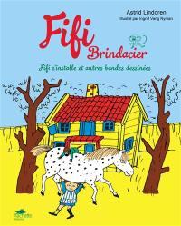 Fifi Brindacier. Fifi s'installe et autres bandes dessinées