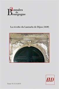 Annales de Bourgogne. n° 91-3-4, La révolte du Lanturlu de Dijon