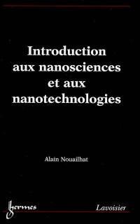 Introduction aux nanosciences et aux nanotechnologies