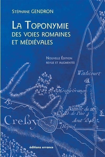 La toponymie des voies romaines et médiévales