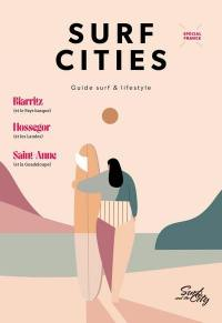 Surf cities : guide surf & lifestyle. n° 1, Spécial France