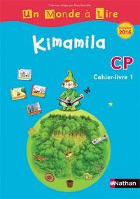 Kimamila CP : cahier-livre. Volume 1