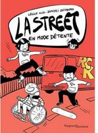 La street. Volume 3, La street en mode détente