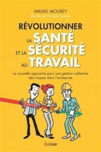 Révolutionner la santé et la sécurité au travail
