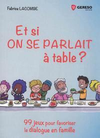 Et si on se parlait à table ?