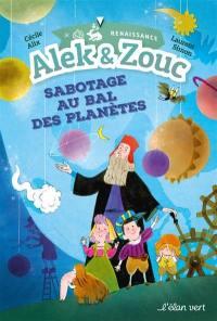 Alek & Zouc, Sabotage au bal des planètes