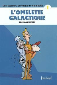 Une aventure de Voltige et Ratatouille. Vol. 1. L'omelette galactique