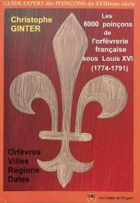 Les 6.000 poinçons de l'orfèvrerie française sous Louis XVI (1774-1791)
