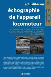 Actualités en échographie de l'appareil locomoteur. Volume 16,
