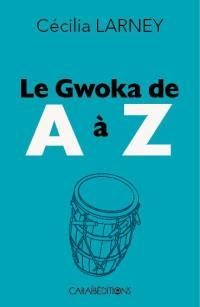 Le gwoka de A à Z