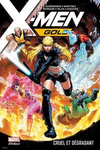 X-Men gold. Volume 3, Cruel et dégradant