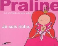 Praline. Vol. 3. Je suis riche