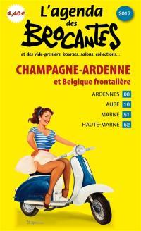 L'agenda des brocantes Champagne-Ardenne et Belgique frontalière. n° 2017,