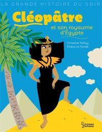 Cléopâtre et son royaume d'Egypte