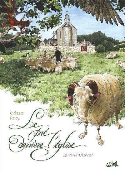 Le pré derrière l'église. Volume 1, Le Pink Clover