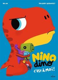 Nino dino, C'est à moi !