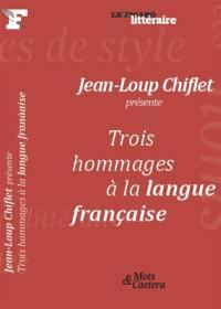 Trois hommages à la langue française