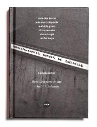 Correspondances autour de Georges Bataille : à propos du film Bataille à perte de vue d'André S. Labarthe