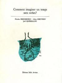 Comment imaginer un temps sans océan ?