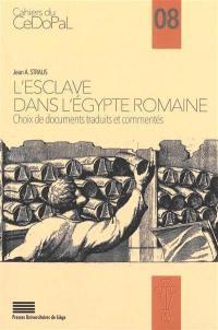 L'esclave dans l'Egypte romaine