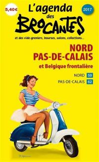 L'agenda des brocantes Nord, Pas-de-Calais et Belgique frontalière. n° 2017,