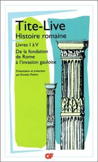 Histoire romaine, livres I à V