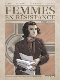 Femmes en résistance. Volume 2, Sophie Scholl