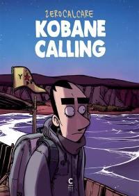 Kobané calling; Imbroglio; Catastrophes