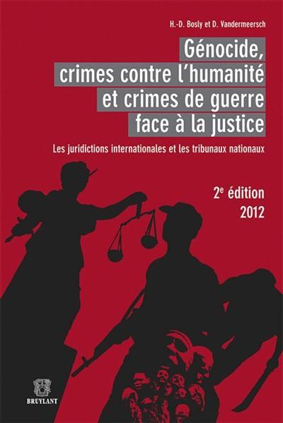 Génocide, crimes contre l'humanité et crimes de guerre face à la justice : les juridictions internationales et les tribunaux nationaux