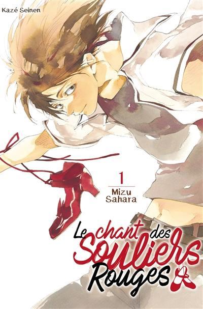 Le chant des souliers rouges. Volume 1,