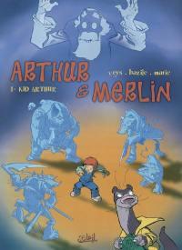 Arthur et Merlin. Volume 1, Kid Arthur
