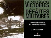 Les plus célèbres victoires et défaites militaires